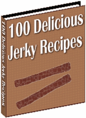 Product picture 100 Delicious Jerky Recipes Ebook With Resell Rights