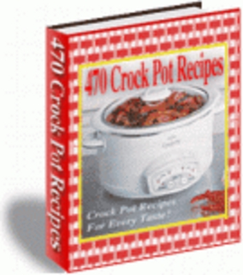 Product picture 470 Crock Pot Recipes With Resell Rights