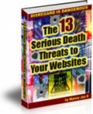 Product picture The 13 Serious Death Threats to Your Websites